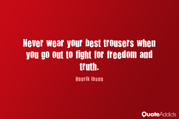 never wear your best trousers